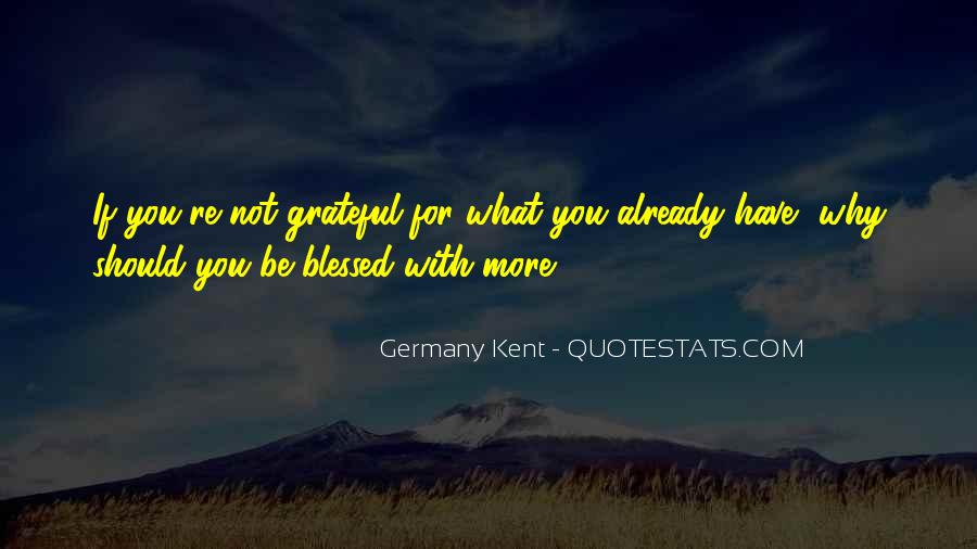 Quotes About Grateful For What You Have #708554