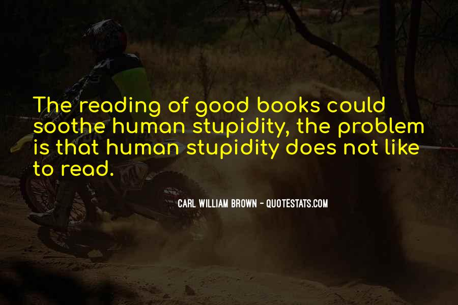 Quotes About Human Stupidity #1381649