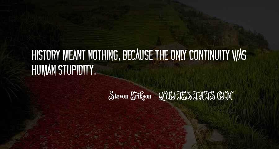 Quotes About Human Stupidity #140232