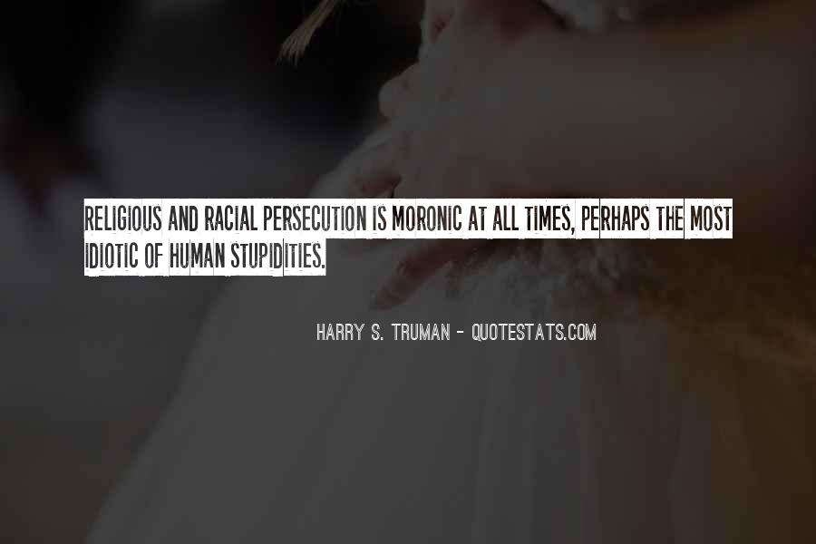 Quotes About Human Stupidity #1812644