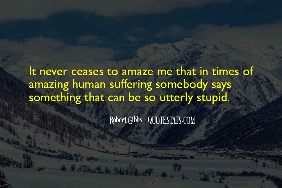 Quotes About Human Stupidity #508553