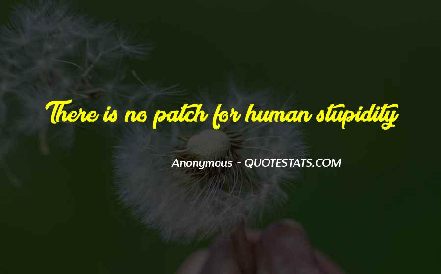 Quotes About Human Stupidity #921907