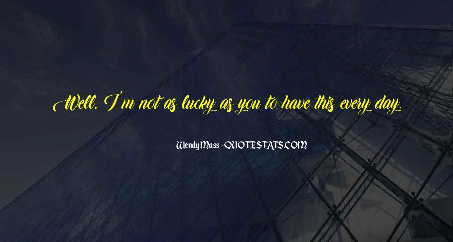 Quotes About Lucky You #99100
