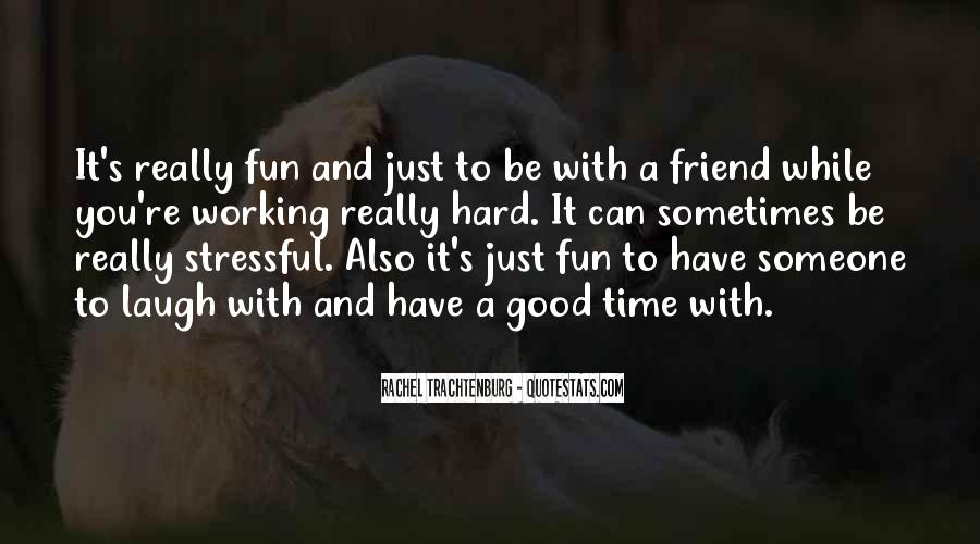 Quotes About Fun And Working Hard #1248051