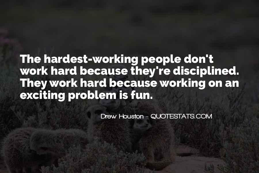 Quotes About Fun And Working Hard #142845