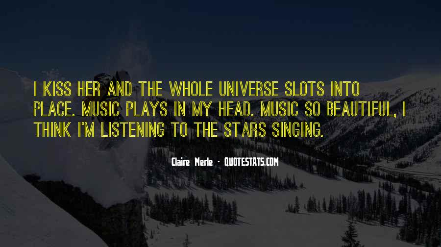 Quotes About Listening To The Universe #1456740