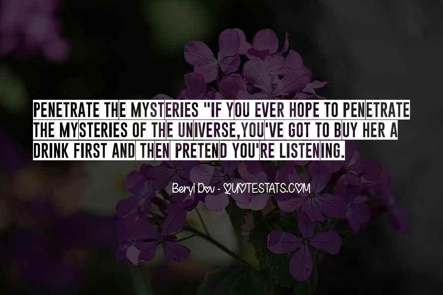 Quotes About Listening To The Universe #1493943