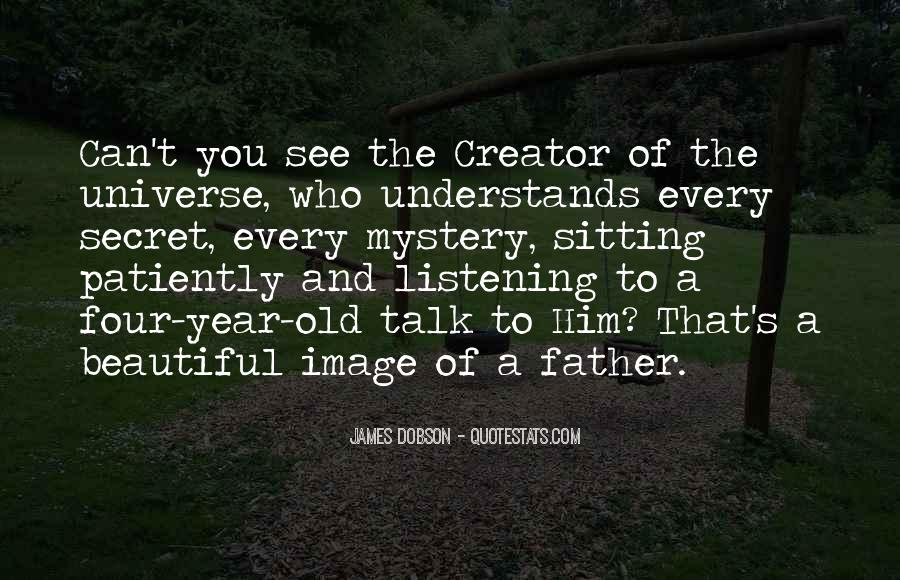 Quotes About Listening To The Universe #502821
