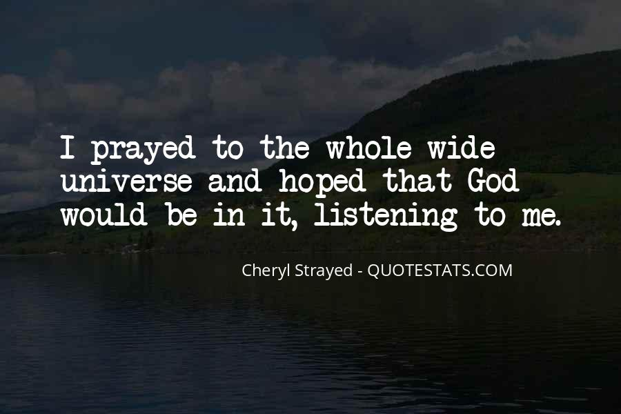 Quotes About Listening To The Universe #839415