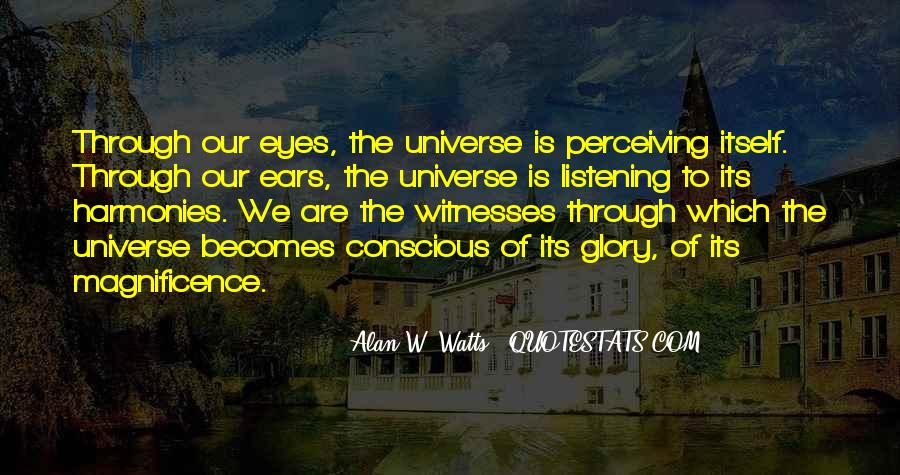 Quotes About Listening To The Universe #867344