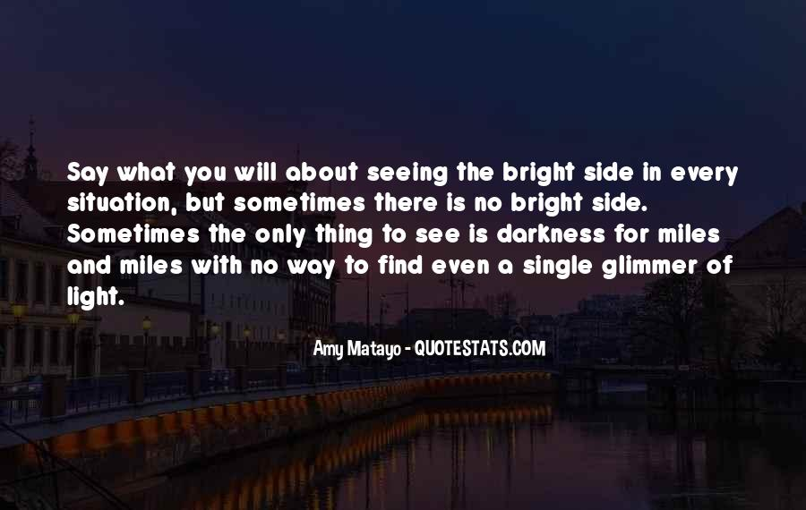 Quotes About Seeing Light In Darkness #1816778