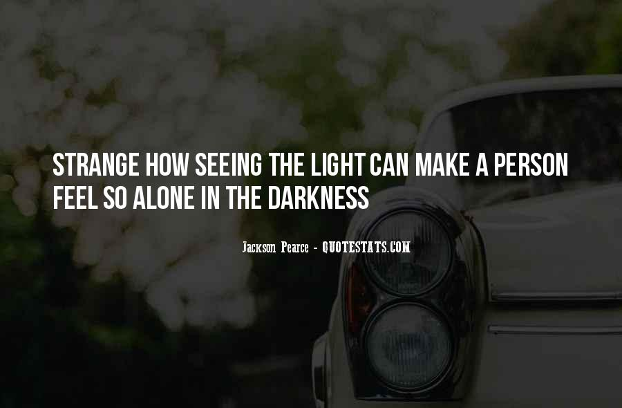 Quotes About Seeing Light In Darkness #755542