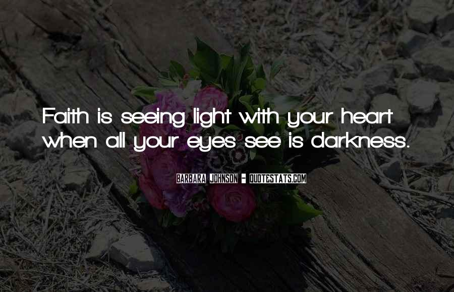 Quotes About Seeing Light In Darkness #980662