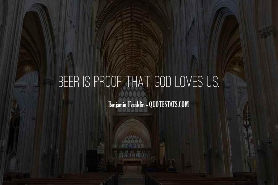 Quotes About Beer Benjamin Franklin #1737764