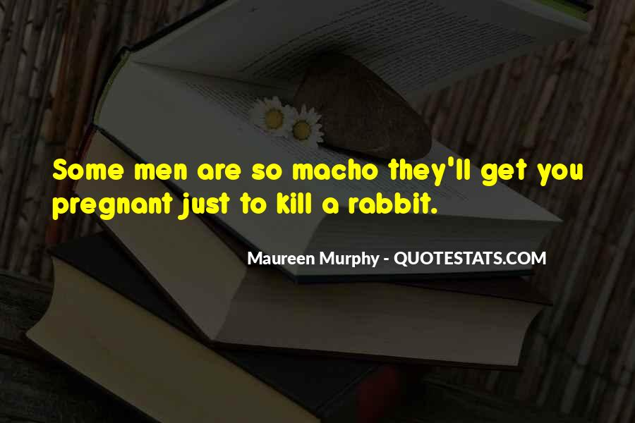 Quotes About Macho #248816