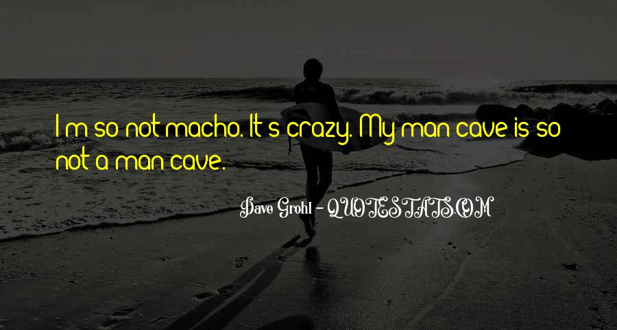Quotes About Macho #353452