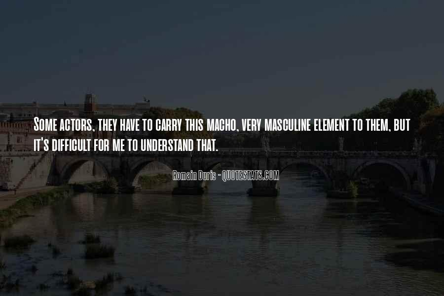Quotes About Macho #855683