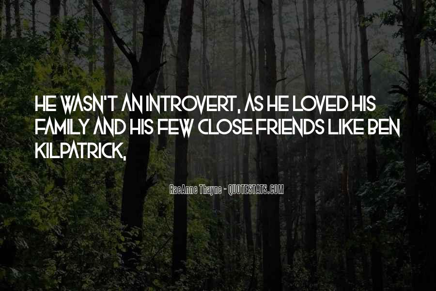 Quotes About Close Family Friends #1092029