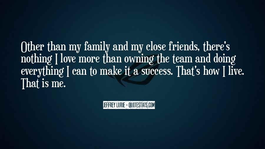Quotes About Close Family Friends #1678193