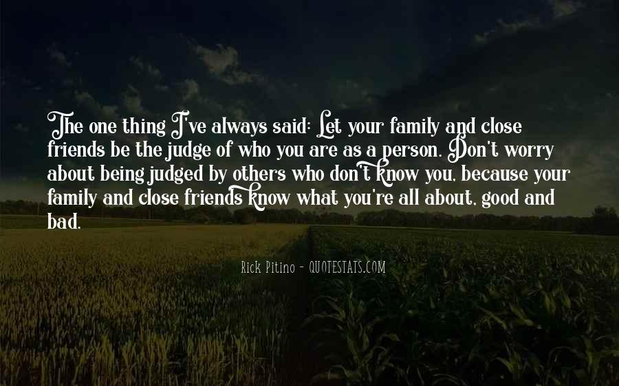 Quotes About Close Family Friends #1804241