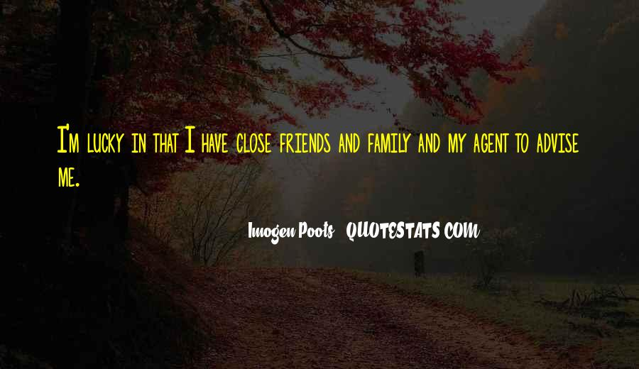 Quotes About Close Family Friends #1826554