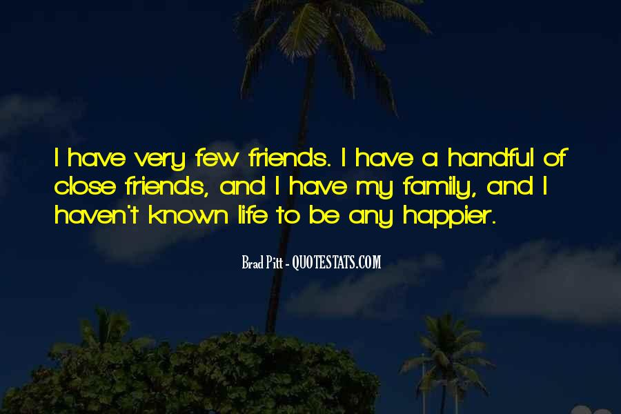 Quotes About Close Family Friends #1835068
