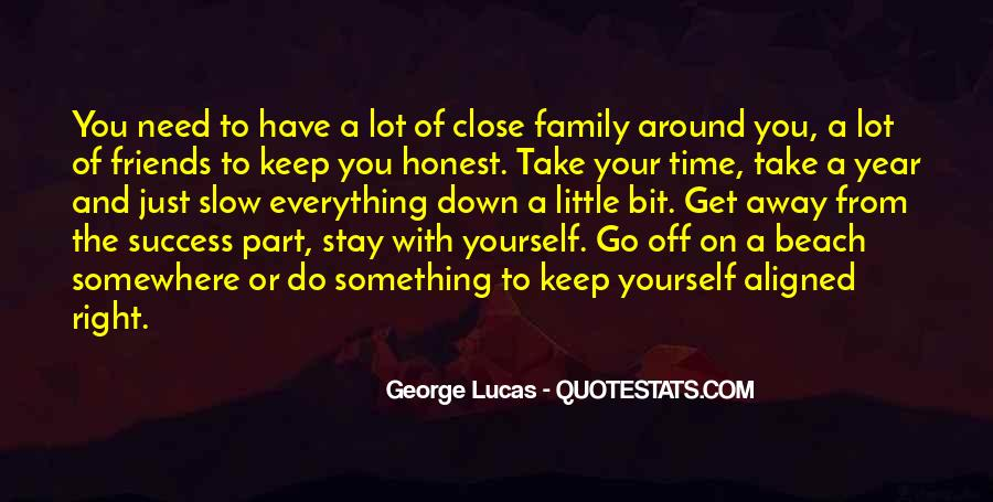 Quotes About Close Family Friends #1846850
