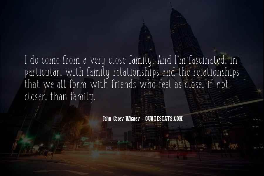 Quotes About Close Family Friends #272203