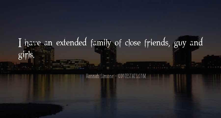 Quotes About Close Family Friends #325593