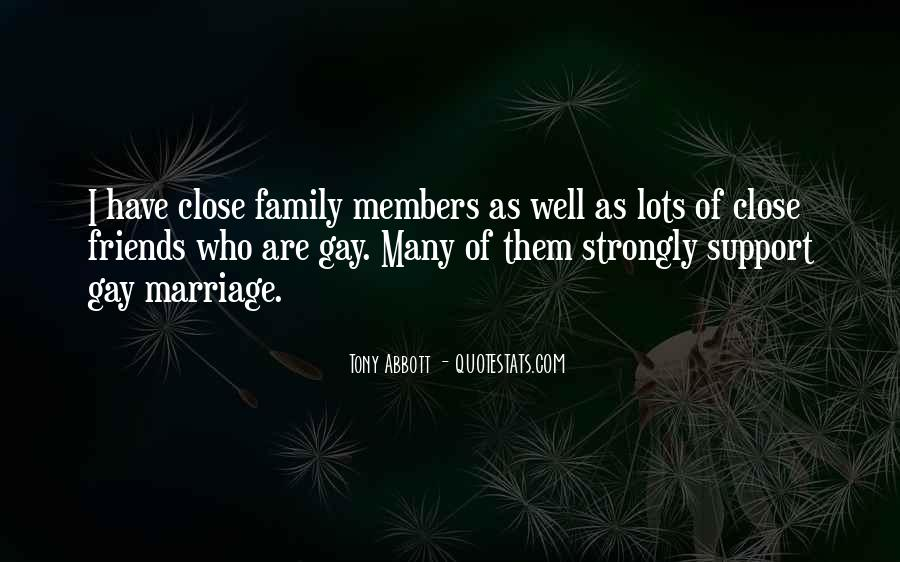 Quotes About Close Family Friends #628969