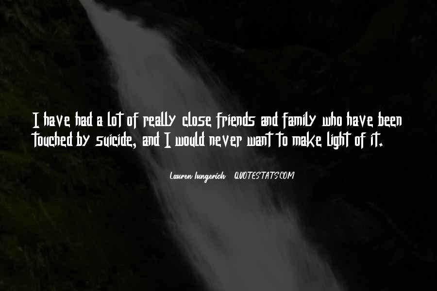 Quotes About Close Family Friends #927569