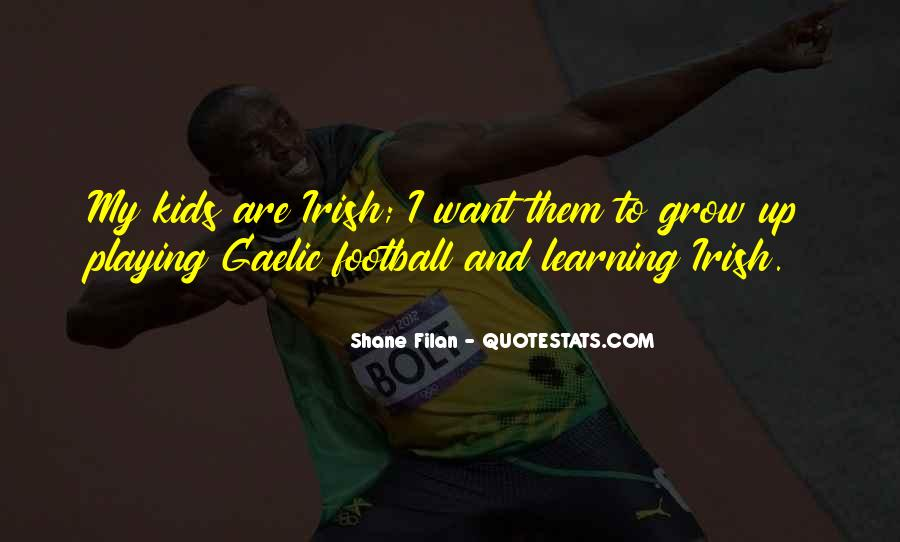 Quotes About Gaelic Football #162323
