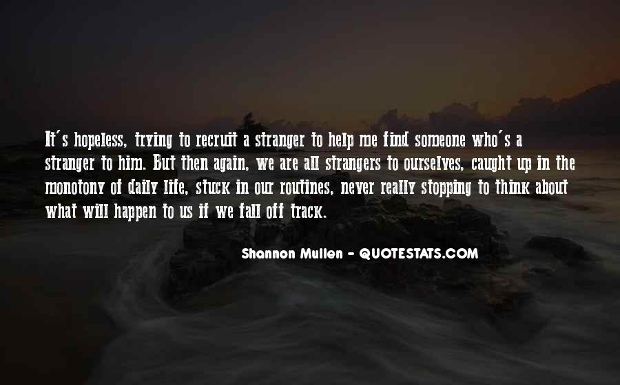 Quotes About Stopping In Life #1609872