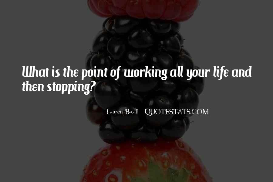 Quotes About Stopping In Life #704024