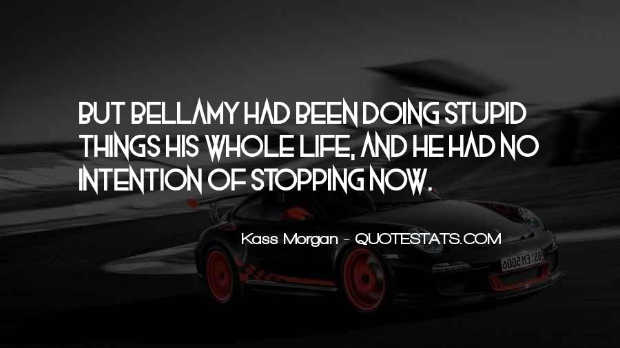 Quotes About Stopping In Life #761446