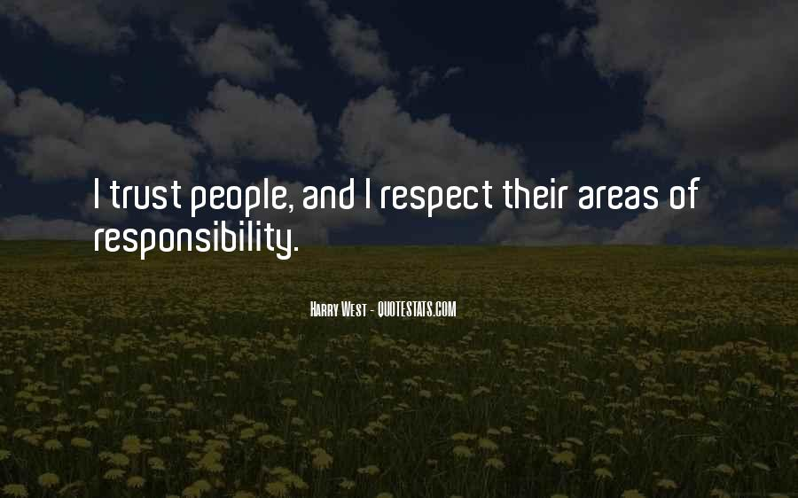 Quotes About Respect And Responsibility #1029219