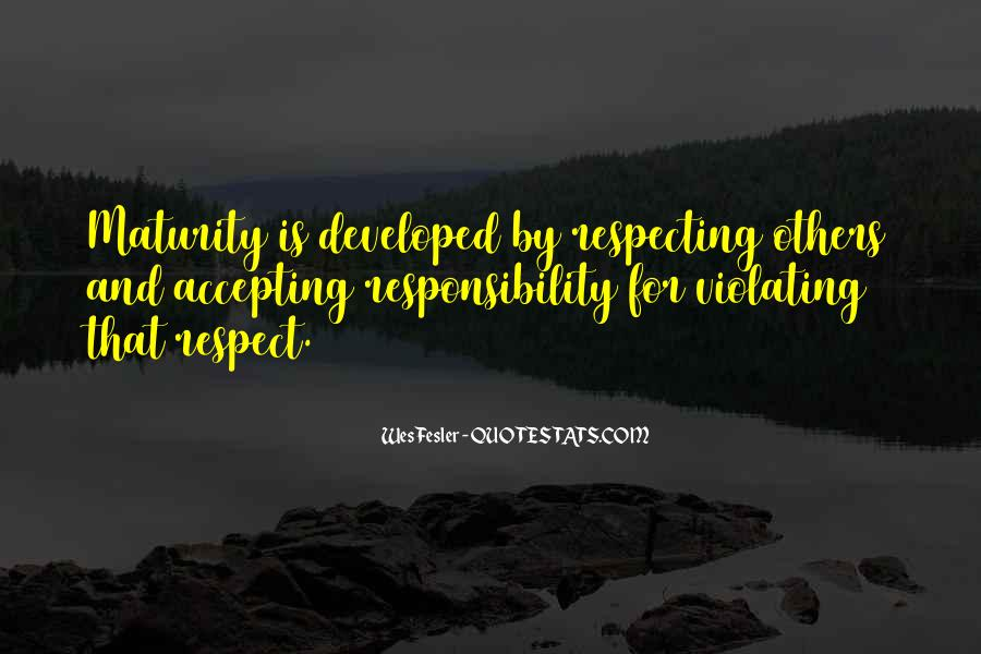 Quotes About Respect And Responsibility #1661194