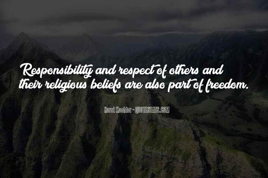 Quotes About Respect And Responsibility #172581