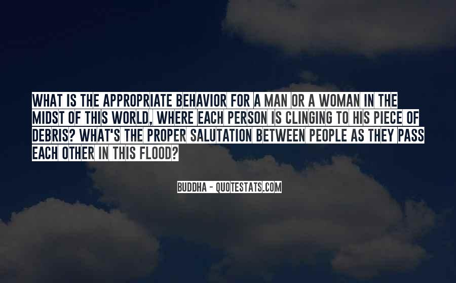 Quotes About Appropriate Behavior #105380