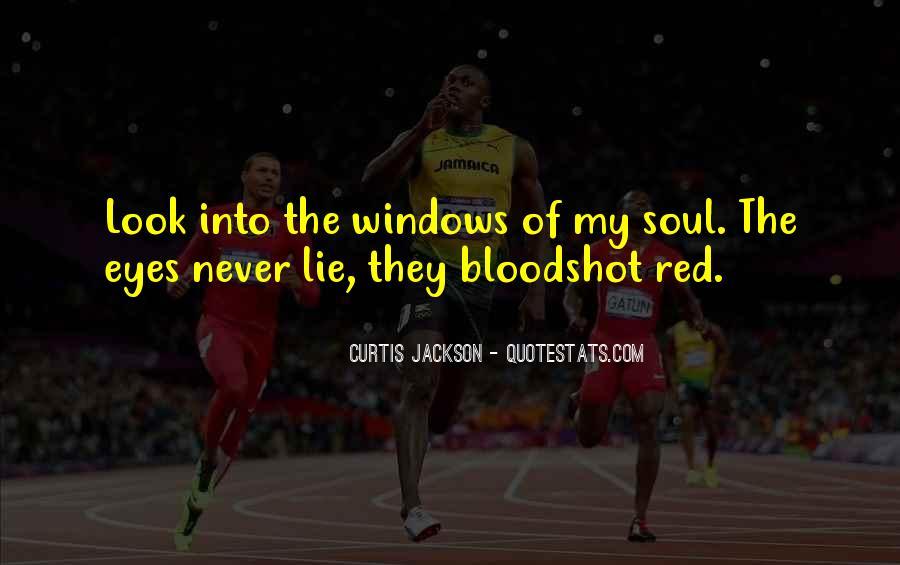 Quotes About Bloodshot Eyes #1360493
