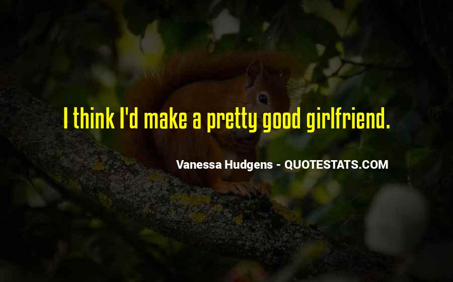 Quotes About Having A Good Girlfriend #544533