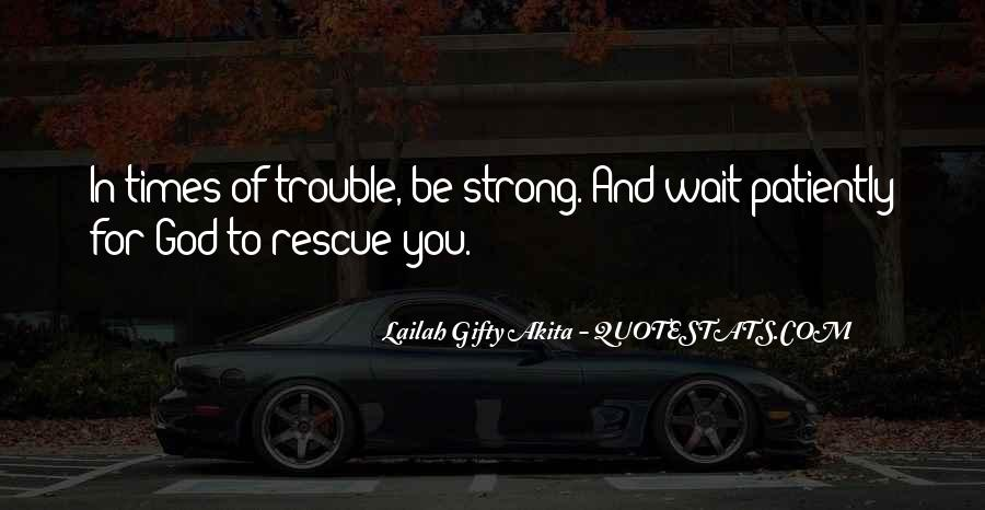Quotes About Trouble Times #110806