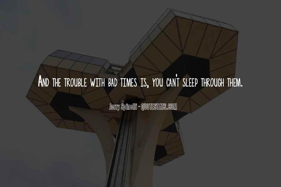 Quotes About Trouble Times #1166260