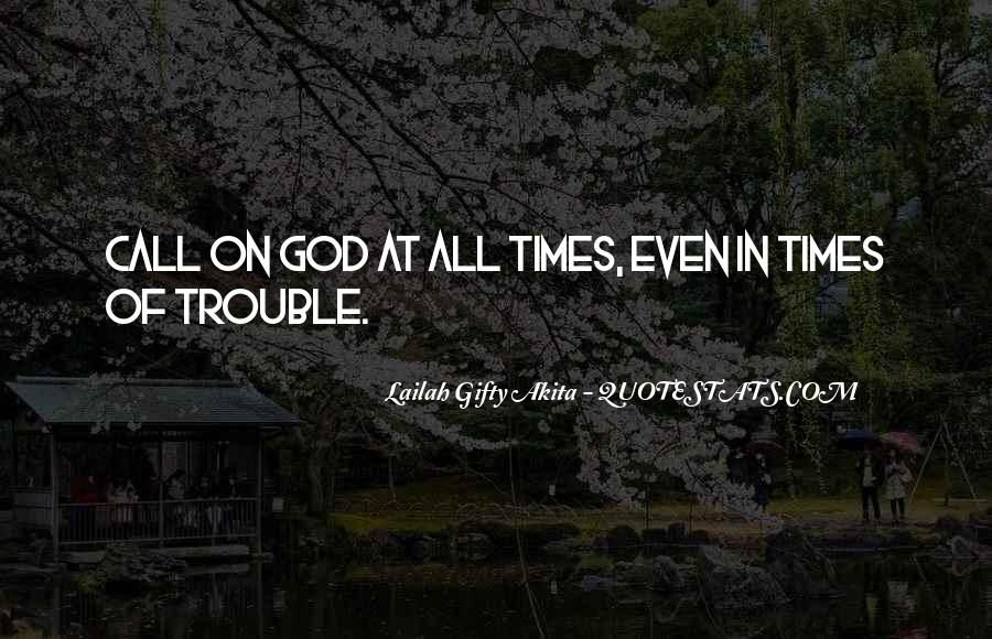 Quotes About Trouble Times #1192792