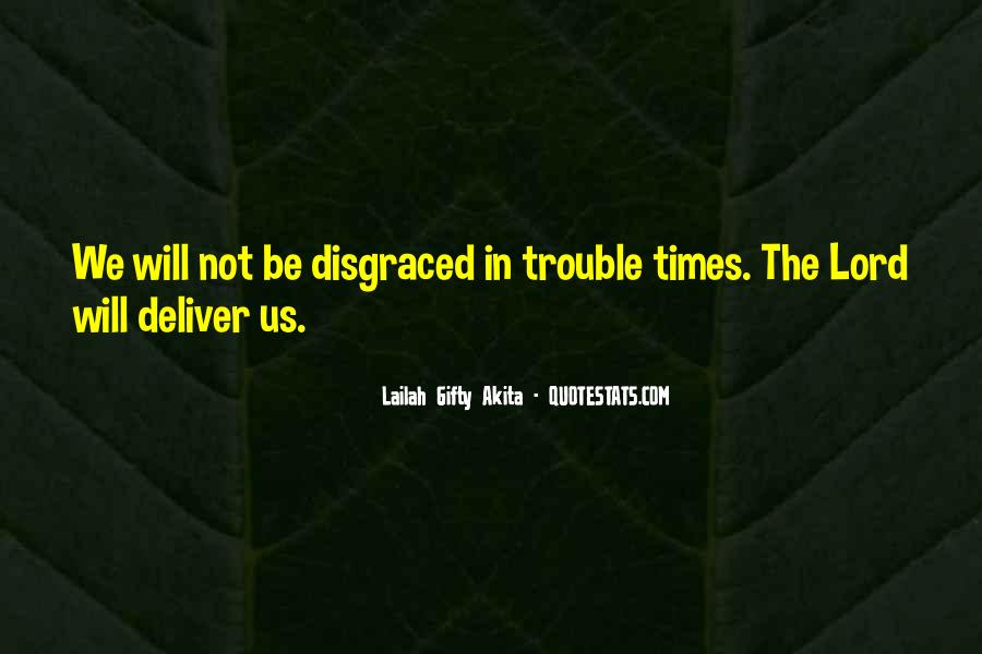 Quotes About Trouble Times #1490869