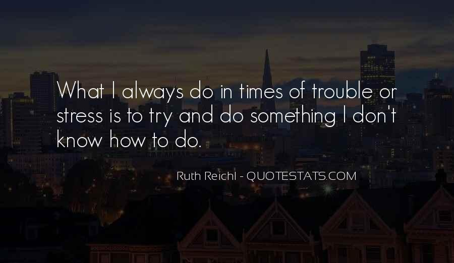 Quotes About Trouble Times #1614384
