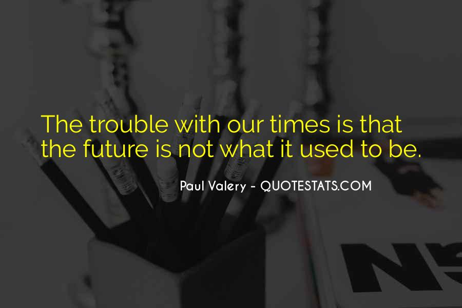 Quotes About Trouble Times #217359