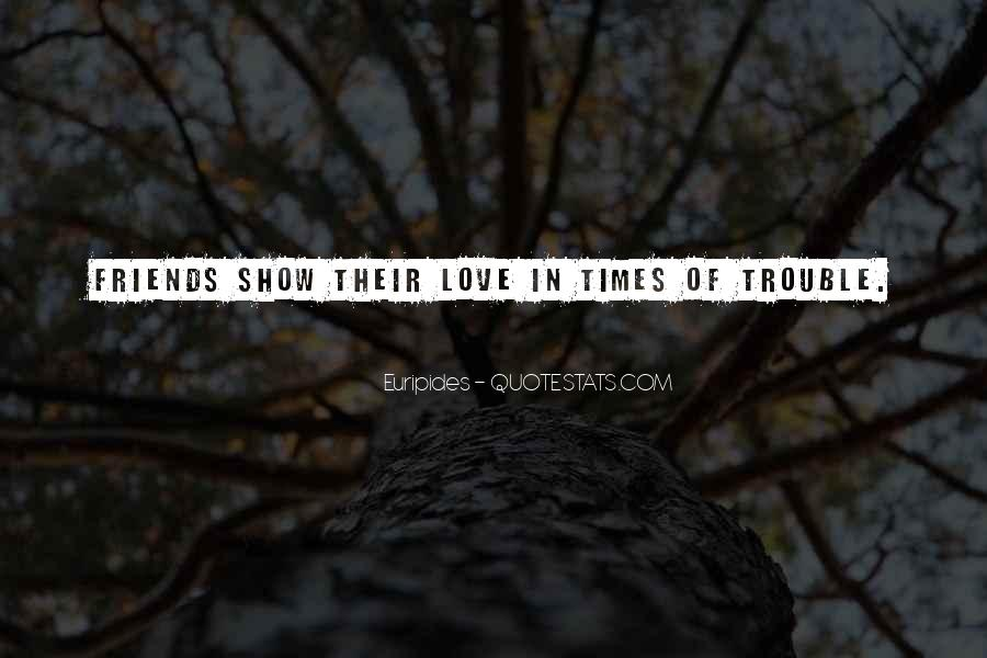 Quotes About Trouble Times #494506