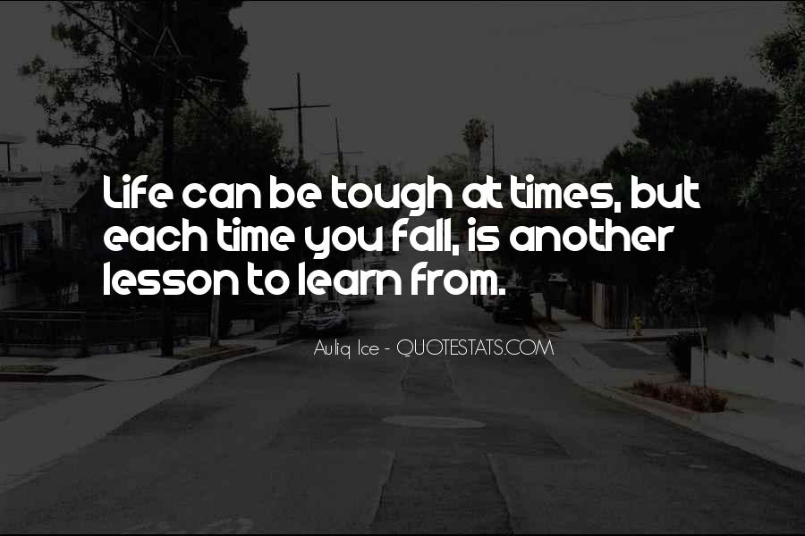 Quotes About Tough Life Lessons #1229969