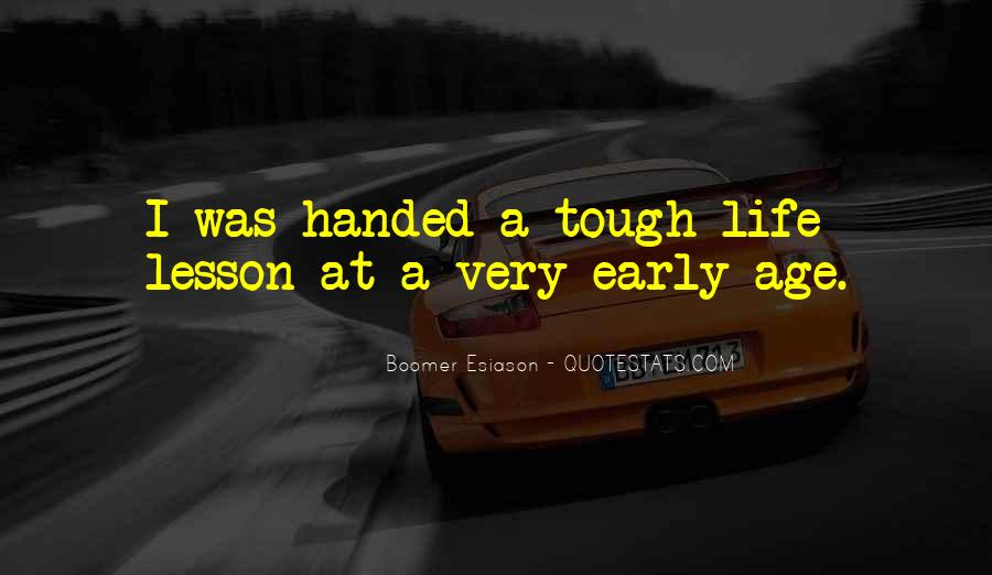 Quotes About Tough Life Lessons #1500404